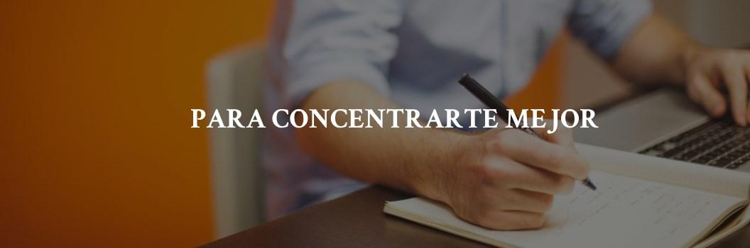 Recomendaciones PruebaTé - Para concentrarte mejor